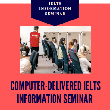 Computer-Delivered IELTS Information Seminar Friday 13th of September